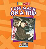 I Use Math on a Trip, Joanne Mattern, 0836848594