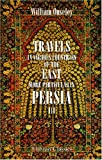 Travels in Various Countries of the East; More Particularly Persia : A Work Wherein the Author Has Described, As Far As His Own Observations Extended, the State of Those Countries in 1810, 1811, and 1812; Etc, Ouseley, William, 1402146663