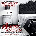 Smoke and Sin: The Perfect Gentlemen, Book 4 Audiobook by Shayla Black, Lexi Blake Narrated by Greg Boudreaux