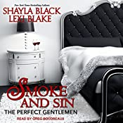 Smoke and Sin: The Perfect Gentlemen, Book 4 | Shayla Black, Lexi Blake