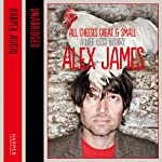 All Cheeses Great and Small: A Life Less Blurry | Alex James