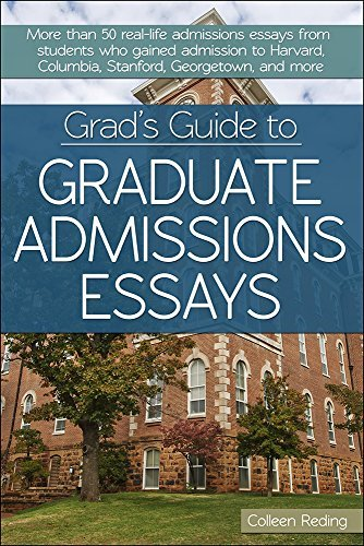 Grad's Guide to Graduate Admissions Essays: Examples from Real Students Who Got into Top Schools by Reding, Colleen (March 1, 2015) Paperback