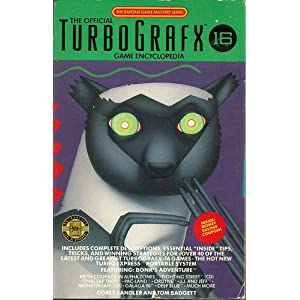 The Official TurboGrafx 16 Game Encyclopedia (Bantam Game Mastery Series) COREY SANDLER and TOM BADGETT