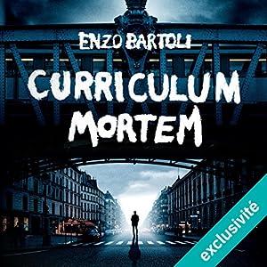 Curriculum Mortem (La Brigade criminelle 2) | Livre audio Auteur(s) : Enzo Bartoli Narrateur(s) : François Montagut