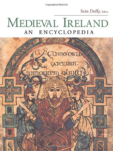 Medieval Ireland: An Encyclopedia (Routledge Encyclopedias of the Middle Ages)
