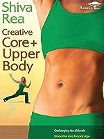 Shiva Rea: Creative Core + Upper Body