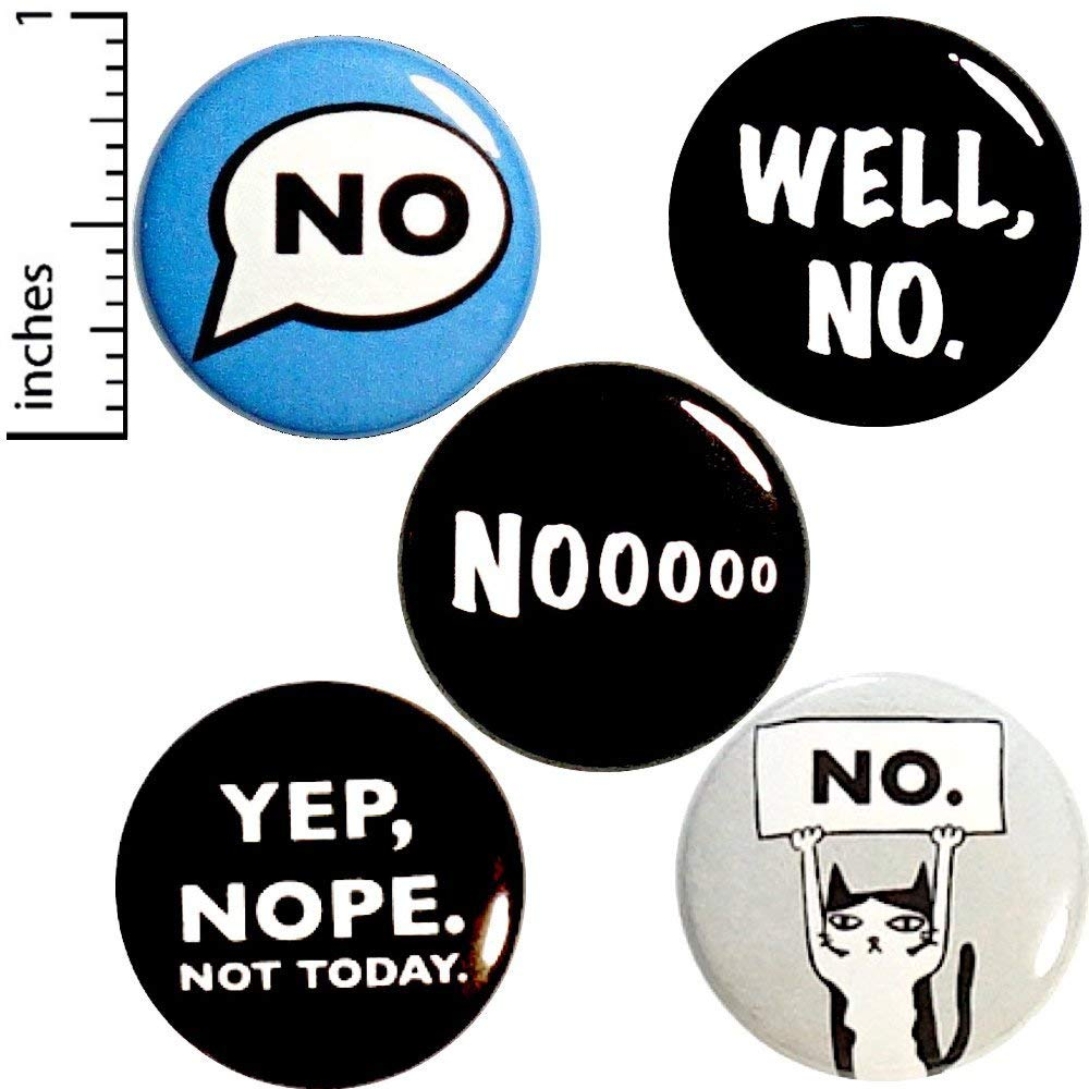No 5 Pack Buttons Backpack Pins Yep Nope Well No Not Today Rebel Cat 1 #P11-3