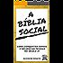 A Bíblia Social: Conquistando Amigos e Influenciando Pessoas no Século 21