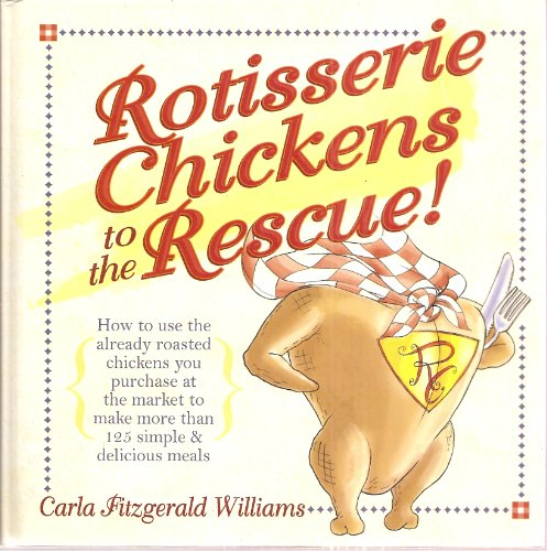 Rotisserie Chickens to the Rescue! by Carla Fitzgerald Williams (2003) Hardcover