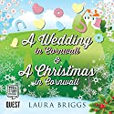 A Wedding in Cornwall & A Christmas in Cornwall Audiobook by Laura Briggs Narrated by Lara J. West