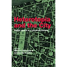Heterotopia and the City: Public Space in a Postcivil Society