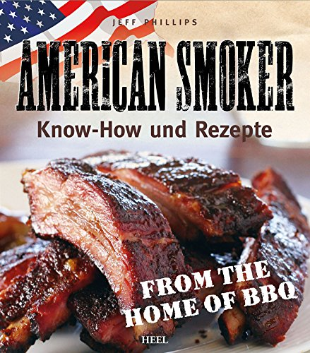 American Smoker: Know-how und Rezepte (German Edition) (Jeff Phillips Smoker compare prices)