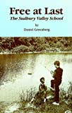 Free at Last : The Sudbury Valley School, Greenberg, Daniel, 1888947004