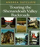 Touring the Shenandoah Valley Backroads, Andrea Sutcliffe, 0895871815