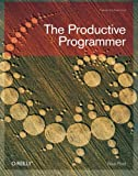 The Productive Programmer, Neal Ford, 0596519788