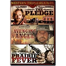 Western Triple Feature: The Pledge/Avenging Angel/Prairie Fever
