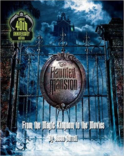 The Haunted Mansion: From the Magic Kingdom to the Movies --