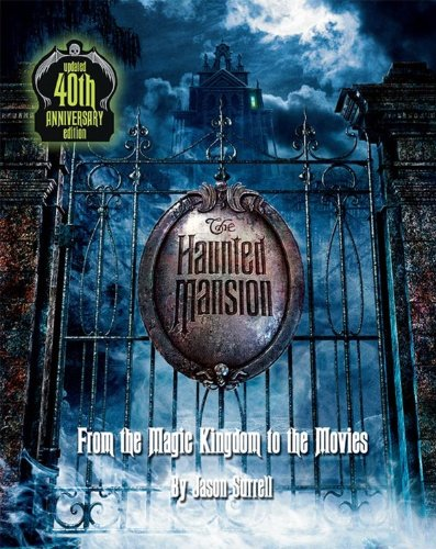 The Haunted Mansion: From the Magic Kingdom to the Movies -- Updated Disneyland Haunted Mansion