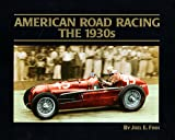 American Road Racing - The 1930s, Finn, Joel E., 0964776901
