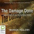 The Damage Done: Twelve Years of Hell in a Bangkok Prison Hörbuch von Warren Fellows Gesprochen von: David Tredinnick