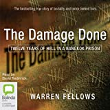 Front cover for the book The Damage Done: Twelve Years of Hell in a Bangkok Prison by Warren Fellows