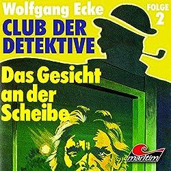 Das Gesicht an der Scheibe (Club der Detektive 2)