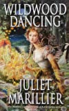 Wildwood Dancing by Juliet Marillier front cover
