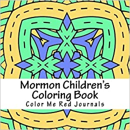 Mormon Children S Coloring Book Lds Coloring Color Me Red Journals