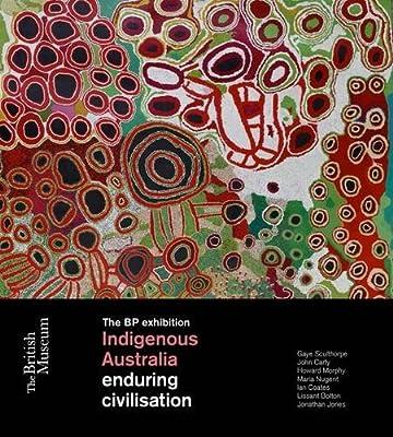 Indigenous Australia: Enduring Civilisation: Sculthorpe, Gaye, Bolton,  Lissant, Carty, John: Amazon.com.au: Books
