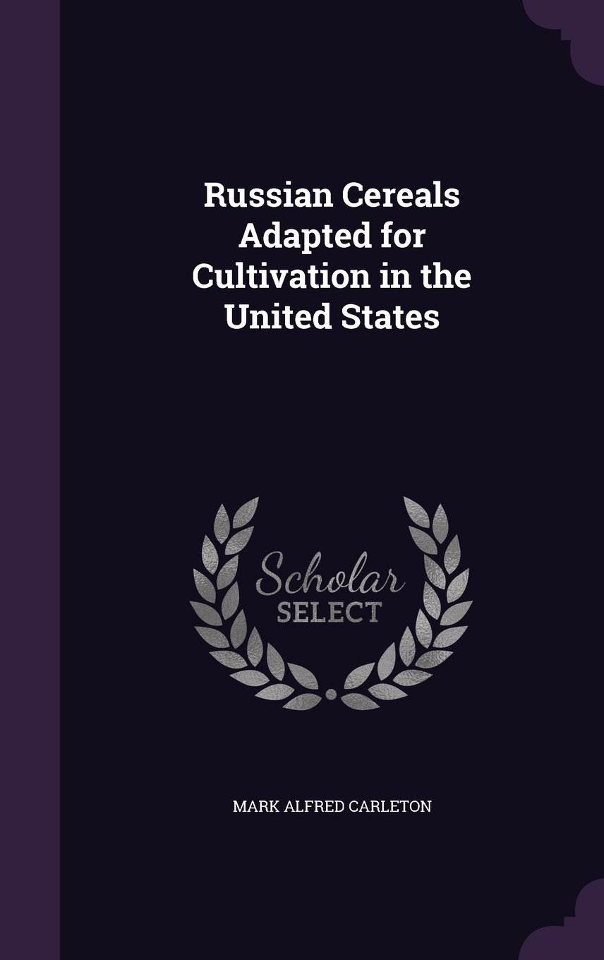 Read Online Russian Cereals Adapted for Cultivation in the United States pdf