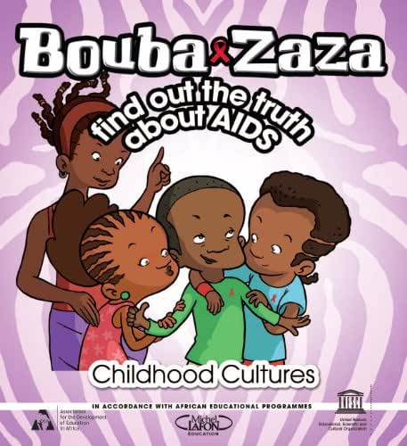 Bouba & Zaza Find Out The Truth About Aids: Childhood Cultures Series