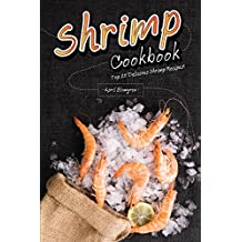 Shrimp Cookbook: Top 25 Delicious Shrimp Recipes!