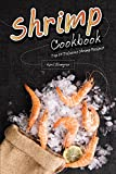 Shrimp Cookbook: Top 25 Delicious Shrimp Recipes!