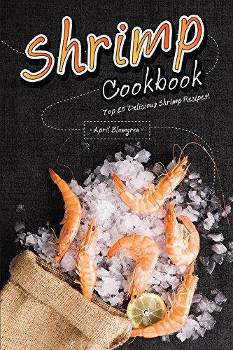 Search : Shrimp Cookbook: Top 25 Delicious Shrimp Recipes!