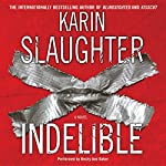 Indelible: A Novel | Karin Slaughter