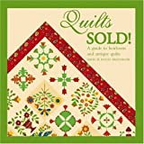Quilts Sold!: A Guide to Heirloom and Antique Quilts