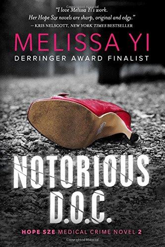 Notorious D.O.C.: Hope Sze Medical Thriller (Volume 2) PDF