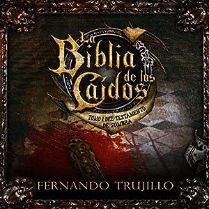La Biblia de los Caídos: Tomo 1 del Testamento de Sombra [The Bible of the Fallen: Part 1 of the Testament of the Shadow] Hörbuch