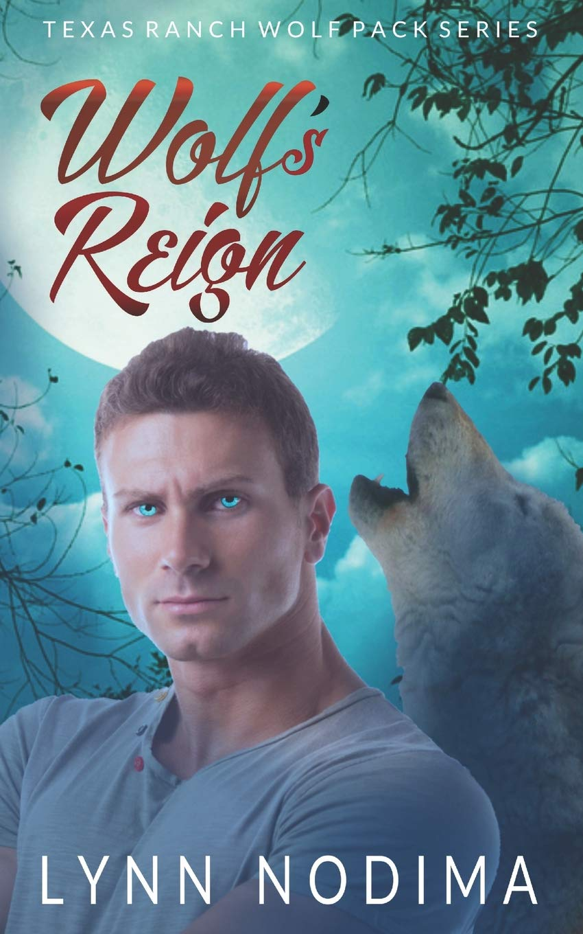 Wolfs Reign: Texas Ranch Wolf Pack Texas Ranch Wolf Pack Series ...