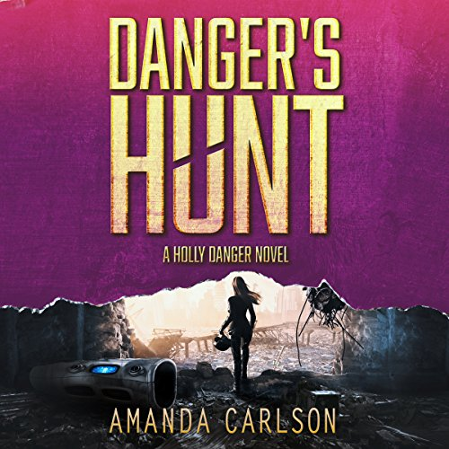 Danger's Hunt: Holly Danger, Book 5