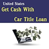 US - Get Cash With Car Auto Title Loans Find