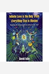 Infinite Love is the Only Truth - Everything Else is Illusion: Exposing the Dreamworld We Believe to be Real' Paperback