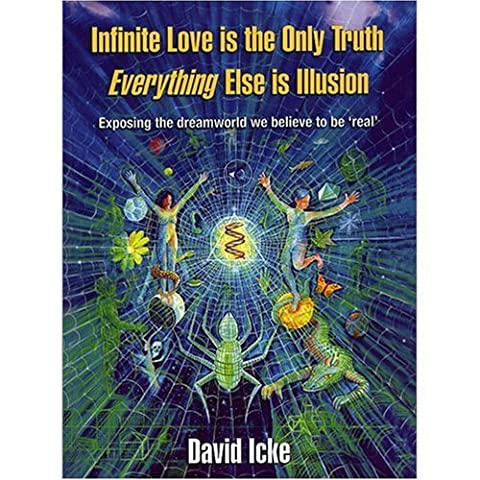Infinite Love Is the Only Truth: Everything Else Is Illusion (The Illusion Of Love)