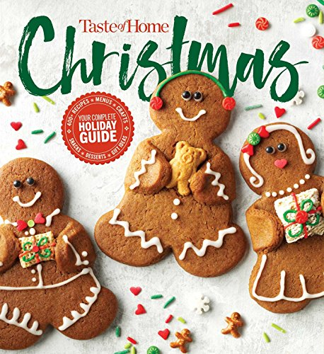 Taste of Home Christmas 2E: 350 Recipes, Crafts, & Ideas for Your Most Magical Holiday Yet!