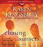 By Karen Kingsbury - Chasing Sunsets: A Novel (Angels Walking) (Unabridged) (2015-04-22) [Audio CD]