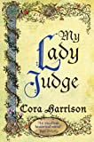My Lady Judge by Cora Harrison front cover