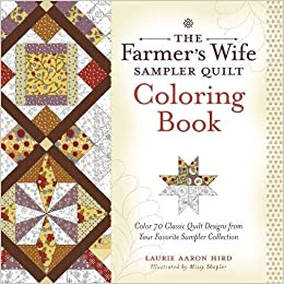 The Farmers Wife Sampler Quilt Coloring Book Color 70 Classic Designs From Your Favorite Collection Laurie Aaron Hird 9781440246715