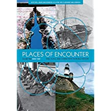 Places of Encounter, Volume 2: Time, Place, and Connectivity in World History, Volume Two: Since 1500