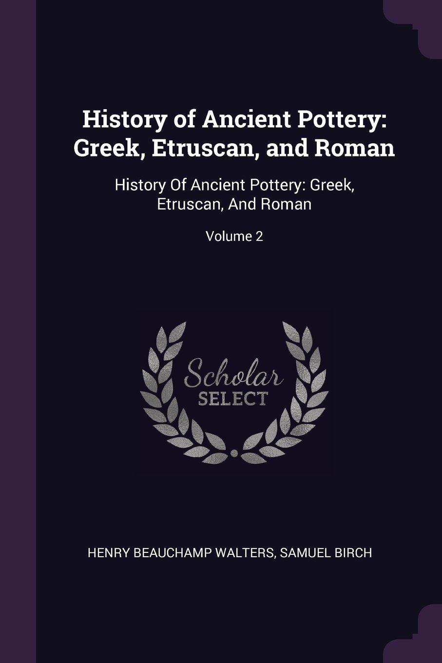 Download History of Ancient Pottery: Greek, Etruscan, and Roman: History Of Ancient Pottery: Greek, Etruscan, And Roman; Volume 2 pdf epub