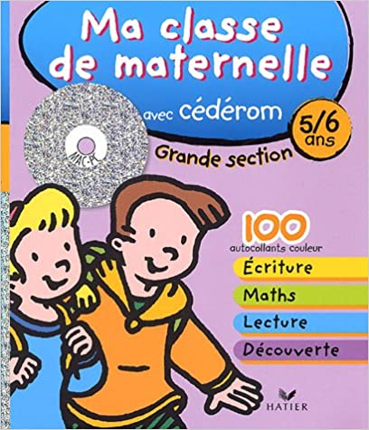 Lire Ma classe de maternelle Grande section 5/6 ans : Avec Léo et Léa à la ferme, au zoo, à la mer... (1Cédérom) pdf